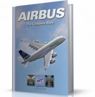 AIRBUS. THE COMPLETE STORY